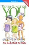 The Care & Keeping of You: The Body Book for Girls (American Girl Library)