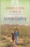 Arizona Cowboy by Jennifer Collins Johnson