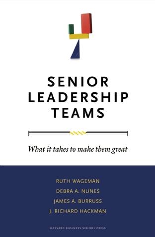 Senior Leadership Teams: What It Takes to Make Them Great