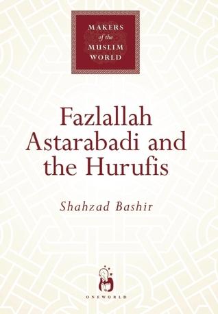 Fazlallah Astarabadi and the Hurufis