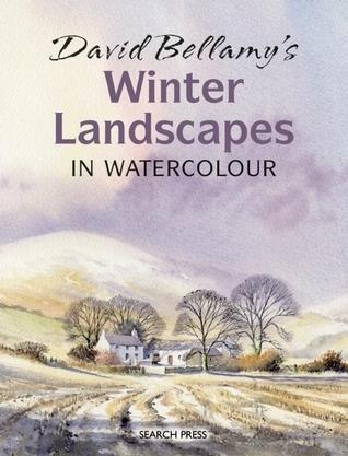 David Bellamy's Winter Landscapes: in Watercolour