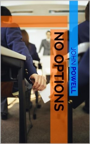 Ebook No Options by John Powell read!