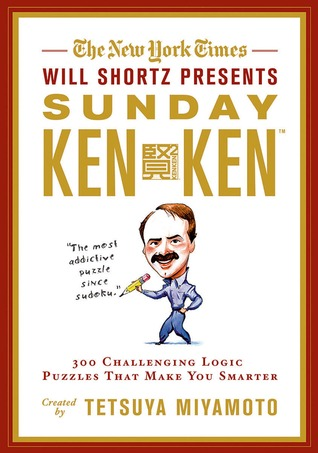The New York Times Will Shortz Presents Sunday KenKen by Will Shortz