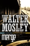 Merge by Walter Mosley