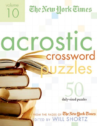 The New York Times Acrostic Puzzles: 50 Engaging Acrostics from the Pages of the New York Times