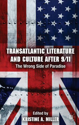 Transatlantic Literature and Culture After 9/11: The Wrong Side of Paradise