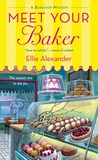 Meet Your Baker by Ellie Alexander