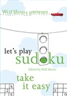 Will Shortz Presents Let's Play Sudoku: Take It Easy