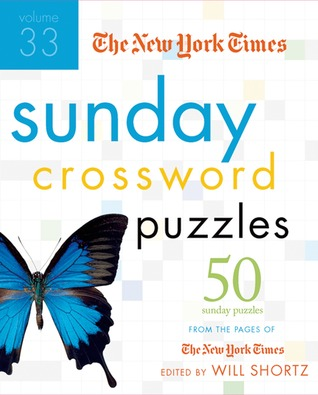 The New York Times Sunday Crossword Puzzles Volume 33: 50 Sunday Puzzles from the Pages of The New York Times