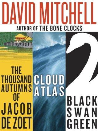 David Mitchell: Cloud Atlas, Black Swan Green, and The Thousand Autumns of Jacob de Zoet
