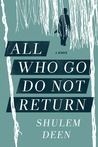 All Who Go Do Not Return by Shulem Deen