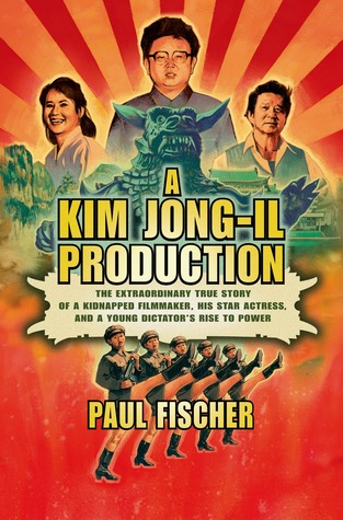 A Kim Jong-Il Production by Paul Fischer