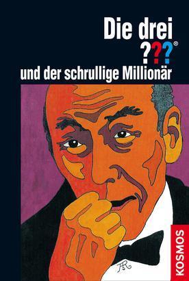 Die drei Fragezeichen und der schrullige Millionär by M.V. Carey