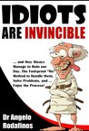 Idiots are invincible by Angelo Rodafinos