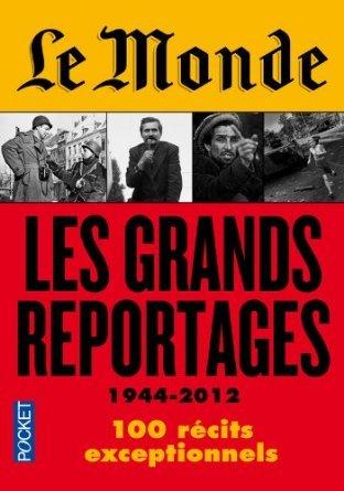 les grands reportages 1944 2012