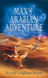 Max's Arabian Adventure (Max's Adventures, #1)