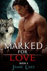 Marked for Love 1 by Jamie Lake