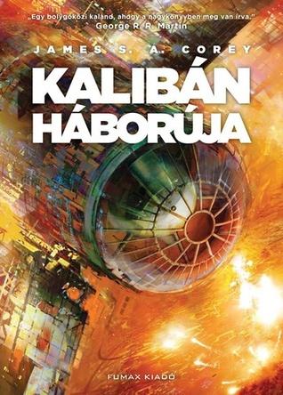 Kalibán háborúja by James S.A. Corey