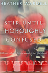 Stir Until Thoroughly Confused (Toronto #4) audiobook download free