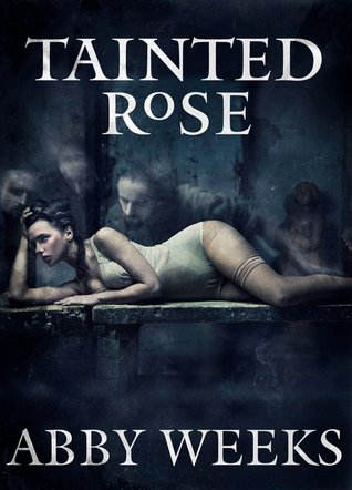 Ebook Tainted Rose by Abby Weeks DOC!