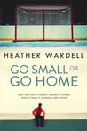 Go Small or Go Home (Toronto Series #2)