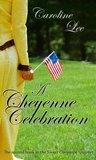 A Cheyenne Celebration (The Sweet Cheyenne Quartet, #2)