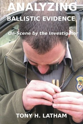 ANALYZING BALLISTIC EVIDENCE, On-Scene by the Investigator