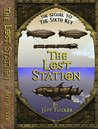 The Lost Station: From The Secret Files of Engine 17 (The Sixth Key Book 2)