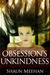 Obsession's Unkindness