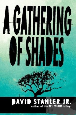 A Gathering of Shades by David Stahler Jr.