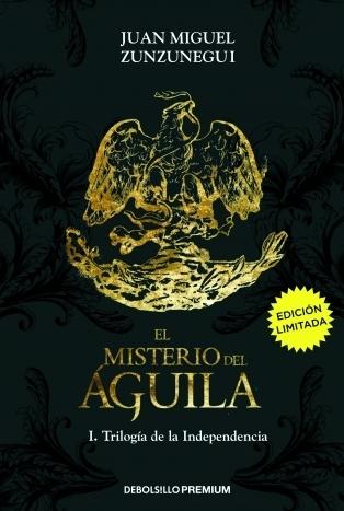 El misterio del águila (Trilogía de la Independencia, #1)