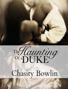 The Haunting of a Duke by Chasity Bowlin