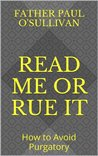 Read Me or Rue It: How to Avoid Purgatory