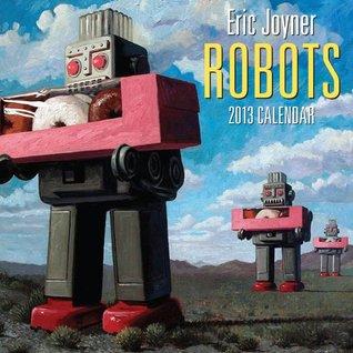 eric-joyner-robots-2013-wall-calendar