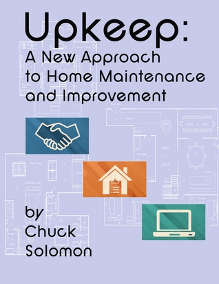 Upkeep: A New Approach To Home Maintenance And Improvement