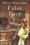 False Face by Welwyn Wilton Katz