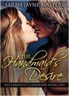 The Handmaid's Desire (His Lordship's Command #1)