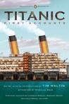 Titanic, First Accounts by Tim Maltin
