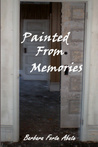 Painted From Memories by Barbara Forte Abate