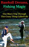 Baseball Dreams, Fishing Magic