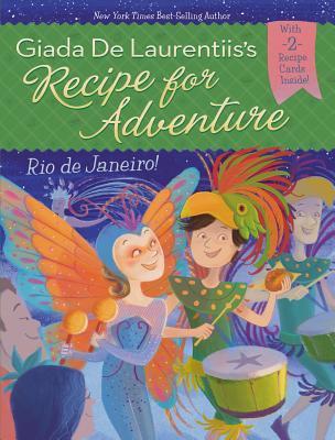 Rio de Janeiro! (Recipe for Adventure, #5)