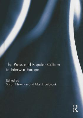 The Press and Popular Culture in Interwar Europe
