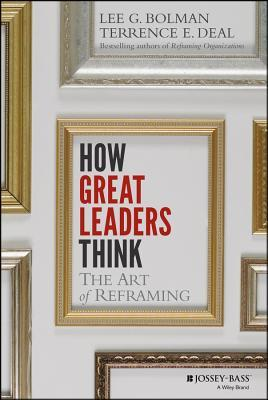 How great leaders think the art of reframing by lee g bolman fandeluxe Gallery