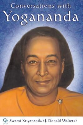 Conversations with Yogananda: Stories, Sayings and Wisdom