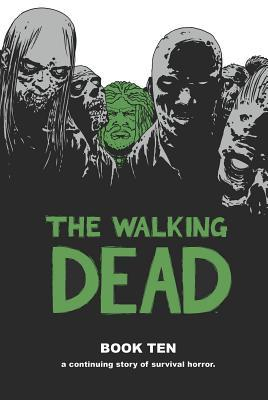 The Walking Dead, Book Ten(The Walking Dead: Hardcover editions 10)