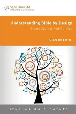 Understanding Bible by Design: Create Courses with Purpose
