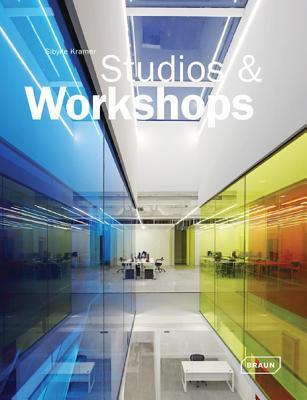 Studios & Workshops: Spaces for Creatives por Sibylle Kramer