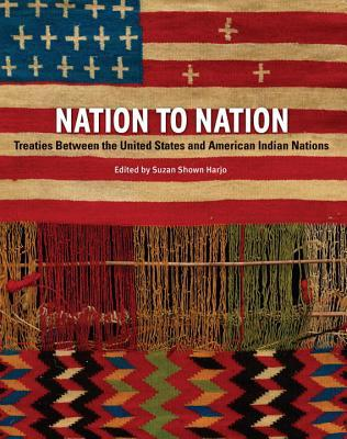 Nation to Nation: Treaties Between the United States and American Indians