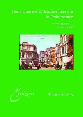 Geschichte Der Turkischen Literatur in Dokumenten: Hintergrunde Und Materialien Zur Turkischen Bibliothek