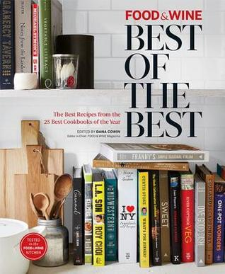 Food & Wine: Best of the Best, Vol. 17: The Best Recipes from the 25 Best Cookbooks of the Year